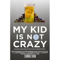 MY KID IS NOT CRAZY: A SEARCH FOR HOPE